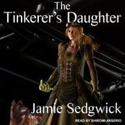 The Tinkerer's Daughter audiobook by Jamie Sedgwick