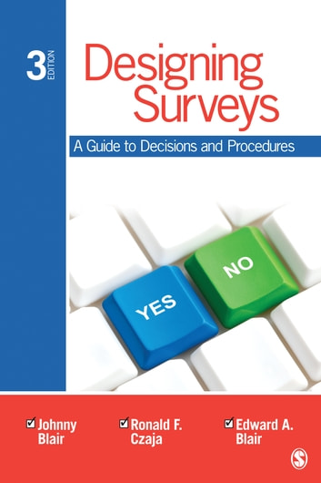 Designing Surveys - A Guide to Decisions and Procedures ebook by Johnny Blair,Dr. Ronald F. Czaja,Dr. Edward Blair