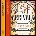 The Arrivals audiobook by Melissa Marr