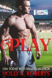 Play ebook by Holly S. Roberts