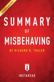 Summary of Misbehaving - by Richard H. Thaler | Includes Analysis ebook by Instaread Summaries