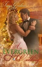 An Evergreen Wedding ebook by Tanya Goodwin