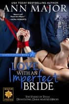 Love with an Imperfect Bride - Lone Star Dynasty, #4 ebook by Ann Major