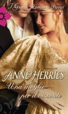 Una moglie per il visconte ebook by Anne Herries