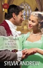 Miss Winbolt and the Fortune Hunter ebook by Sylvia Andrew
