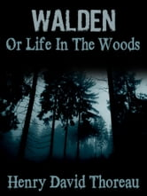 Walden Or Life In The Woods ebook by Henry David Thoreau