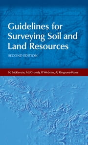 Guidelines for Surveying Soil and Land Resources ebook by NJ McKenzie,MJ Grundy,R Webster,AJ Ringrose-Voase