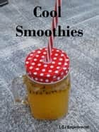 Cool Smoothies ebook by Lukas Engelbrecht