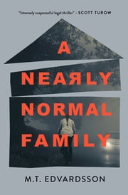 A Nearly Normal Family - A Novel ebook by M.T. Edvardsson, Rachel Willson-Broyles