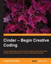 Cinder Begin Creative Coding ebook by Krisjanis Rijnieks