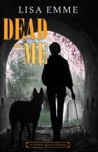 Dead to Me ebook by Lisa Emme