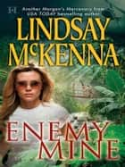 Enemy Mine ebook by Lindsay McKenna