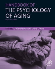 Handbook of the Psychology of Aging ebook by