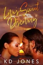Love's Sweet Discovery ebook by KD Jones