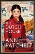 The Dutch House - Longlisted for the Women's Prize 2020 ebook by Ann Patchett