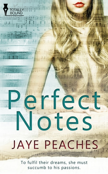Perfect Notes ebook by Jaye Peaches