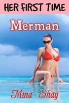 Her First Time: Merman ebook by Mina Shay