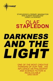 Darkness and the Light ebook by Olaf Stapledon