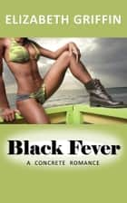 BLACK FEVER ebook by Elizabeth Griffin
