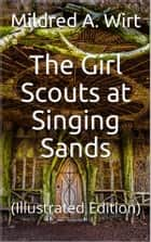 The Girl Scouts at Singing Sands - (Illustrated Edition) ebook by Mildred A. Wirt