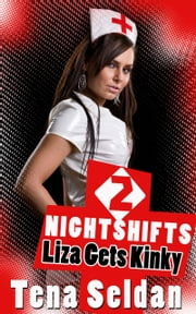 Nightshifts 2: Liza Gets Kinky ebook by Tena Seldan