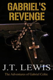 Gabriel's Revenge ebook by J.T. Lewis