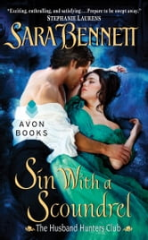 Sin With a Scoundrel - The Husband Hunters Club ebook by Sara Bennett
