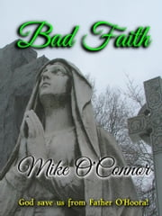 Bad Faith! ebook by Mike O'Connor