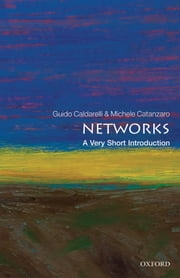 Networks: A Very Short Introduction ebook by Guido Caldarelli,Michele Catanzaro