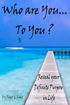 Who are You...to You ? ebook by R L R