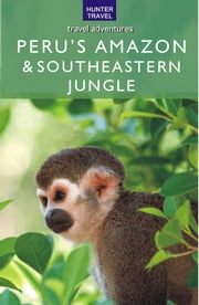 Peru's Amazon & Southeastern Jungle ebook by Gill, Nicholas