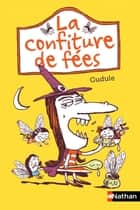 La confiture de fées ebook by Éric Meurice, Gudule