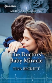 The Doctors' Baby Miracle ebook by Tina Beckett