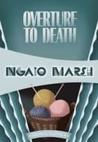 Overture to Death ebook by Ngaio Marsh