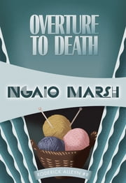 Overture to Death - Inspector Roderick Alleyn #8 ebook by Ngaio Marsh