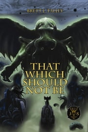 That Which Should Not Be ebook by Talley, Brett J.