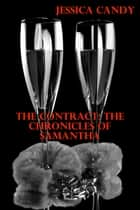 The Contract: The Chronicles Of Samantha ebook by Jessica Candy