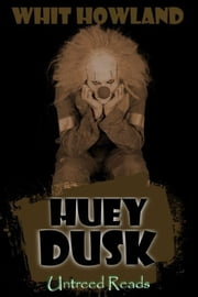 Huey Dusk ebook by Whit Howland