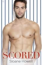 Scored - A Novel ebook by Sloane Howell