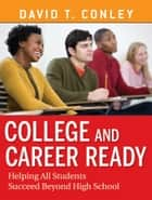 College and Career Ready ebook by David T. Conley