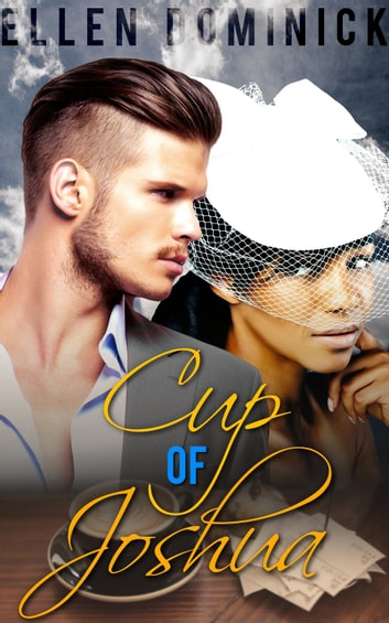 Cup of Joshua ebook by Ellen Dominick