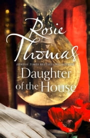 Daughter of the House ebook by Rosie Thomas