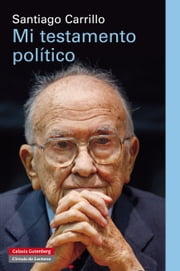 Mi testamento político ebook by Santiago Carrillo