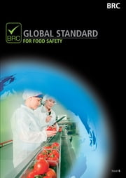 BRC Global Standard for Food Safety ebook by The Brtish Retail Consortium,The Stationery Office