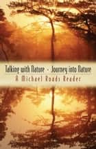 Talking with Nature and Journey into Nature ebook by Michael Roads