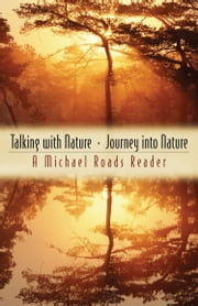 Talking with Nature and Journey into Nature - A Michael Roads Reader ebook by Michael Roads