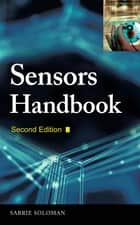 Sensors Handbook ebook by Sabrie Soloman, Professor of Advanced Manufacturing Technology