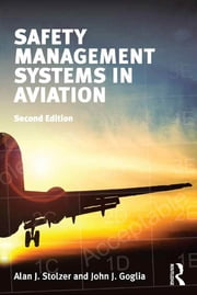 Safety Management Systems in Aviation ebook by Alan J. Stolzer,John J. Goglia