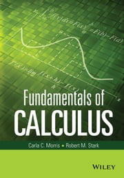 Fundamentals of Calculus ebook by Carla C. Morris, Robert M. Stark