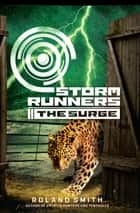 Storm Runners #2: The Surge ebook by Roland Smith